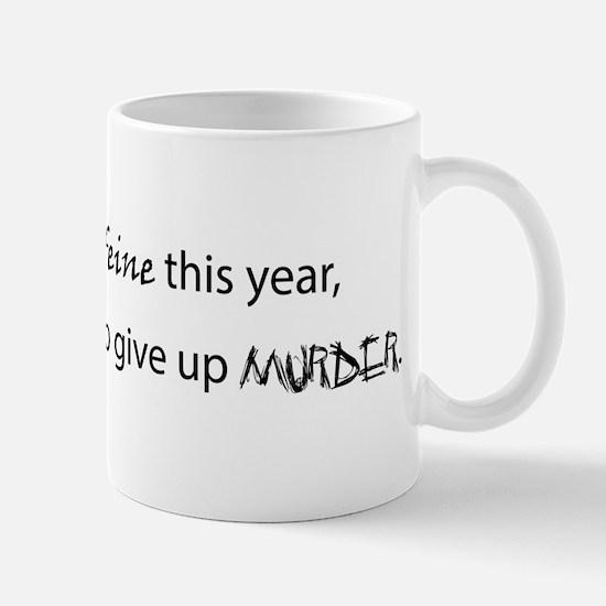 If I give up caffeine this year... Mug