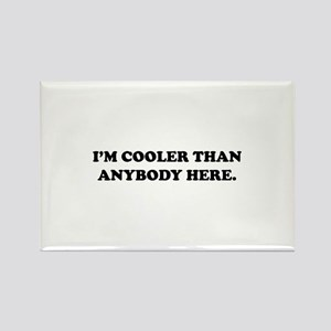 I'm Cooler Than Anybody Here Rectangle Magnet