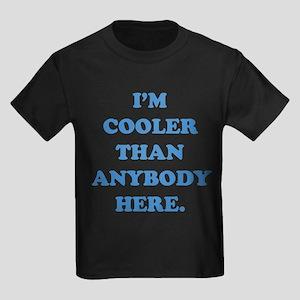 I'm Cooler Than Anybody Here Kids Dark T-Shirt