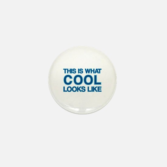 This is what COOL looks like Mini Button