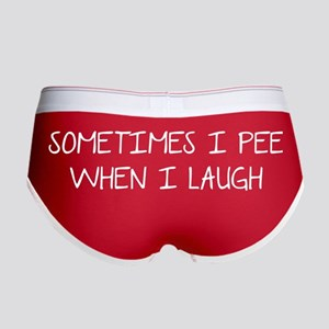 Sometimes I Pee When I Laugh Women's Boy Brief