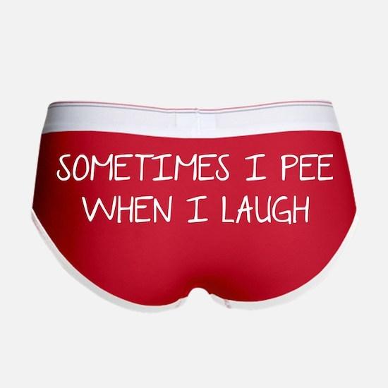 Sometimes I Pee When I Laugh Women's Boy Brief