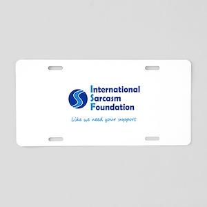 International Sarcasm Foundation Aluminum License