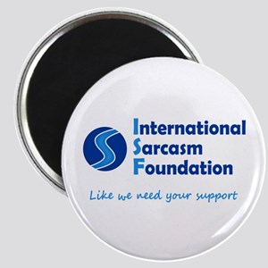 International Sarcasm Foundation Magnet