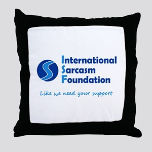 International Sarcasm Foundation Throw Pillow