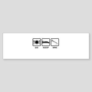 Eat, Sleep, Sing Sticker (Bumper)