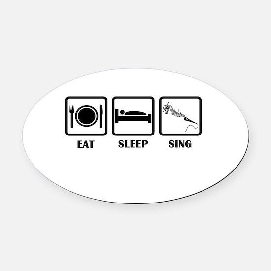 Eat, Sleep, Sing Oval Car Magnet