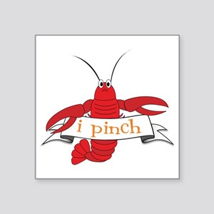 "I Pinch Square Sticker 3"" x 3"""