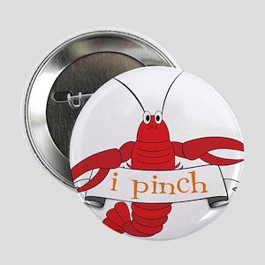 """I Pinch 2.25"""" Button"""