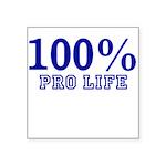 100% Pro life Square Sticker 3