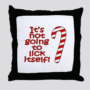 Its not going to lick itself! Throw Pillow