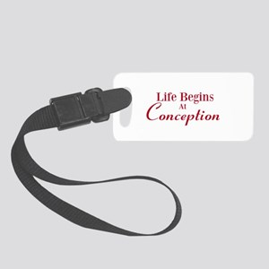 Life begins at conception gifts Small Luggage Tag