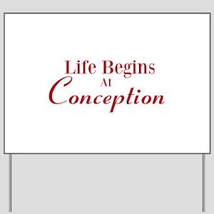 Life begins at conception gifts Yard Sign