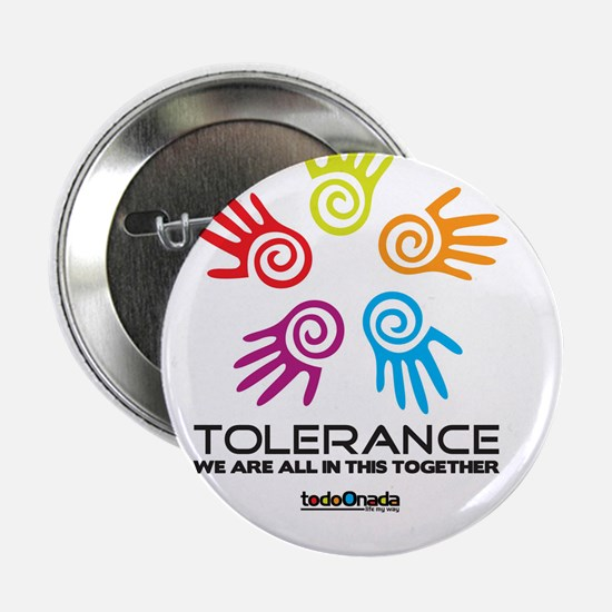 """Tolerance- We are all in this together 2.25"""" Butto"""