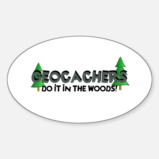 Geocachers Do It In The Woods Sticker (Oval)