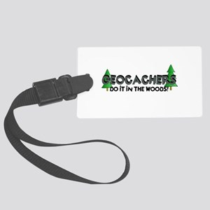 Geocachers Do It In The Woods Large Luggage Tag