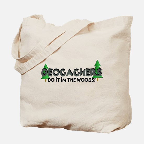 Geocachers Do It In The Woods Tote Bag