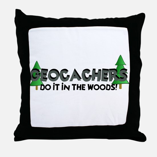 Geocachers Do It In The Woods Throw Pillow