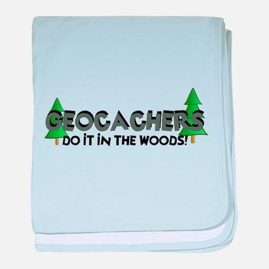 Geocachers Do It In The Woods baby blanket