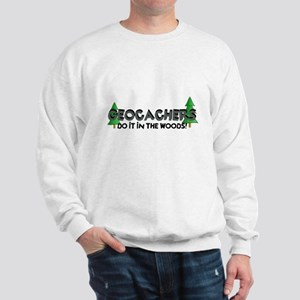 Geocachers Do It In The Woods Sweatshirt