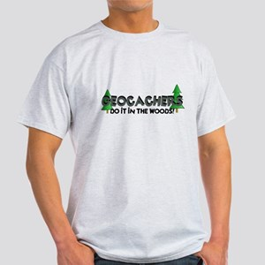 Geocachers Do It In The Woods Light T-Shirt