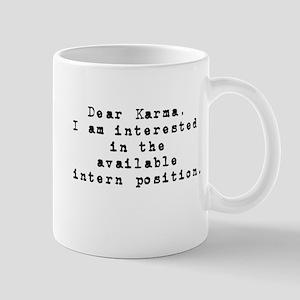 Dear Karma, Intern position Mug