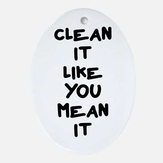 Mean Clean Ornament (Oval)