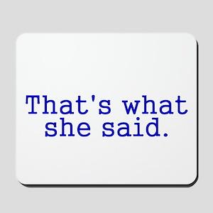 Thats what she said Mousepad