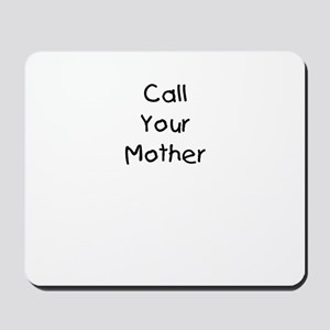 Call Your Mother Mousepad