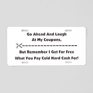 GO AHEAD LAUGH... Aluminum License Plate