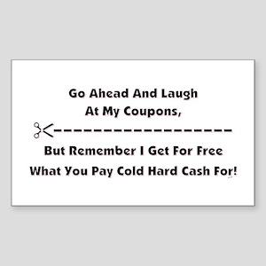 GO AHEAD LAUGH... Sticker (Rectangle)