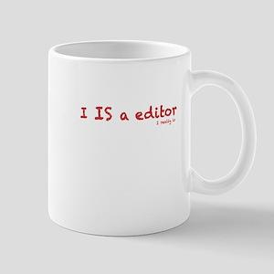 I is a editor Mug