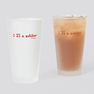 I is a editor Drinking Glass