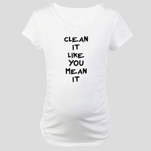 Mean Clean Maternity T-Shirt