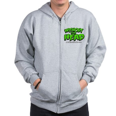 without your head Zip Hoodie