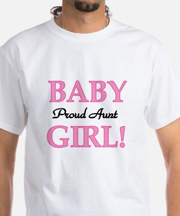Baby Girl Proud Aunt White T-Shirt