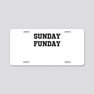 Sunday Funday Aluminum License Plate