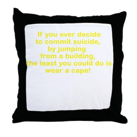 Wear a Cape! Throw Pillow