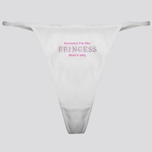 Princess Because Classic Thong