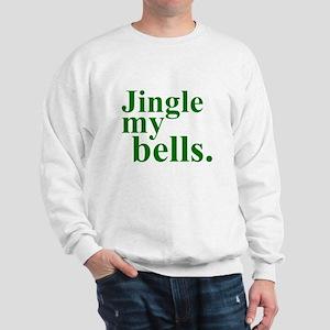 Jingle My Bells Sweatshirt