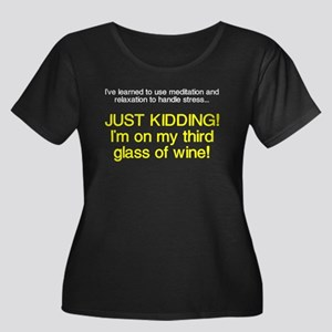 Just kidding I'm on wine Women's Plus Size Scoop N