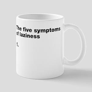 The five symptoms of laziness Mug