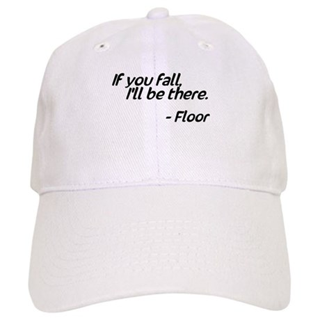 If you fall I'll be there, Floor Cap