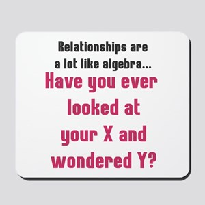 Relationships are like algebra Mousepad
