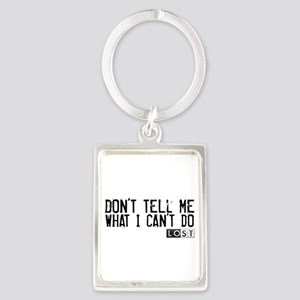 Don't Tell Me What I Can't Do Portrait Keychain