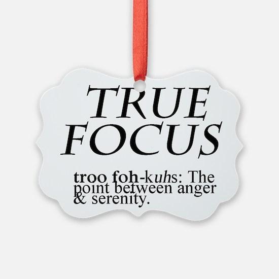 True Focus Ornament