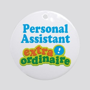 Personal Assistant Extraordinaire Ornament (Round)