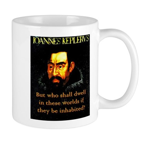 But Who Shall Dwell - Kepler 11 oz Ceramic Mug