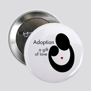 ADOPTION GIFT OF LOVE Button