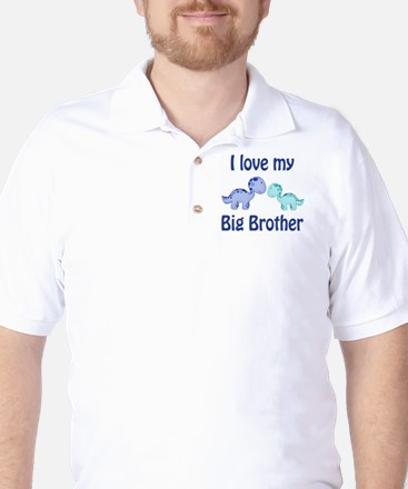I love my big brother! Golf Shirt